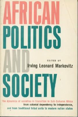African Politics and Society - Basic Issues: Markovitz, Irving Leonard,