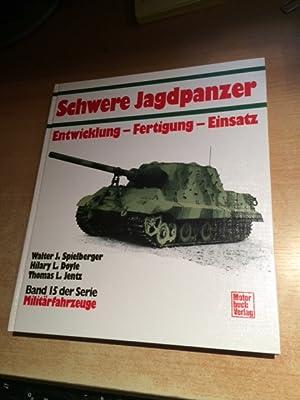 Militärfahrzeuge - Band 15: Schwere Jagdpanzer, Entwicklung, Fertigung, Einsatz: Spielberger, ...