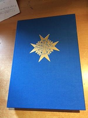 Die Ritter des Ordens Pour le Merite 1740-1918, namentlich erfaßt und nach den Stufen des Ordens ...