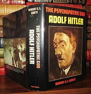THE PSYCHOPATHIC GOD ADOLF HITLER: Waite, Robert George