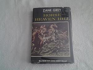 Horse Heaven Hill: Zane Grey