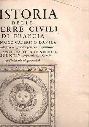 Historia delle Guerre Civili di Francia nella: Davila, Henrico Caterino