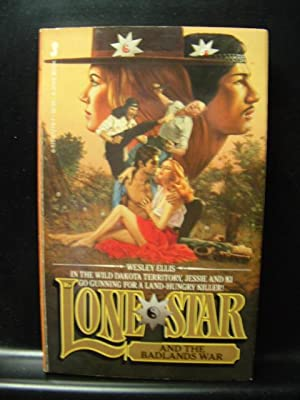 LONE STAR AND THE BADLANDS WAR: Ellis, Wesley