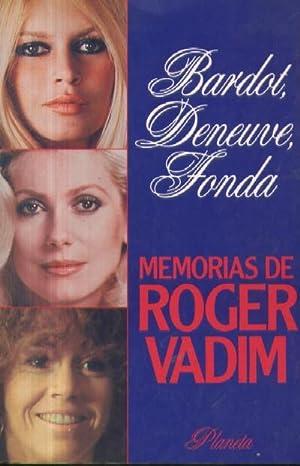 Imagen del vendedor de BARDOT, DENEUVE, FONDA. MEMORIAS DE ROGER VADIM. a la venta por Librería Raimundo