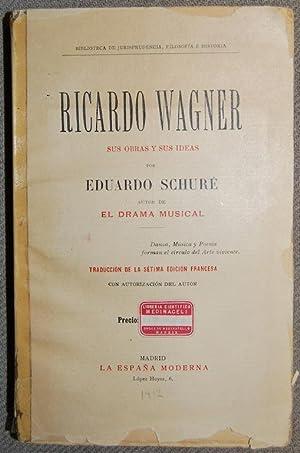RICARDO WAGNER. Sus obras y sus ideas: SCHURE, Eduardo