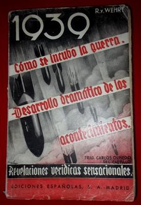 1939. COMO SE INCUBO LA GUERRA. DESARROLLO DRAMATICO DE LOS ACONTECIMIENTOS: WHERT, R. v.