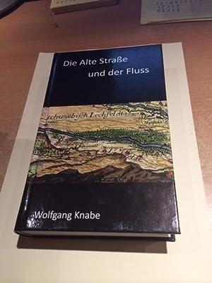 Die Alte Straße und der Fluss: Knabe, Wolfgang und Anton Oberfrank: