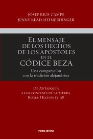 El mensaje de los Hechos de los Apóstoles en el Códice Beza (Volumen 2). Una comparación con la ...