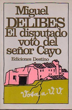 EL DISPUTADO VOTO DEL SEÑOR CAYO. 14ª: Delibes, Miguel.