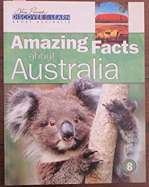 Amazing Facts About Australia (Steve Parish Discover & Learn About Australia #8)