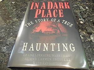 In a Dark Place: The Story of a True Haunting: Warren, Ed;Warren, Lorraine;Snedeker, Al and Carmen;...