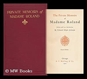 The Private Memoirs of Madame Roland /: Roland, Mme (Marie-Jeanne)