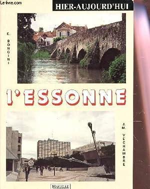 "L'ESSONNE / COLLECTION ""HIER-AUJUORD'HUI"".: BONGINI Erika /"