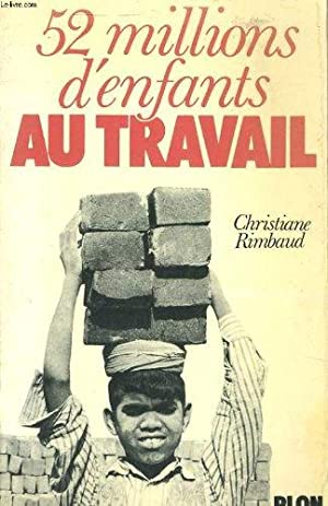 52 millions d'enfants au travail: Rimbaud Christiane ;