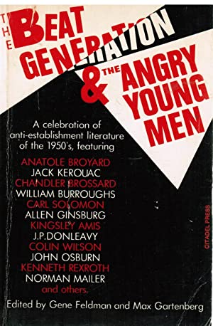 Beat Generation & the Angry Young Men: Feldman Gene, Gartenber,
