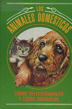 LOS ANIMALES DOMESTICOS. COMO SELECCIONARLOS Y COMO: ALVAREZ DEL REAL,