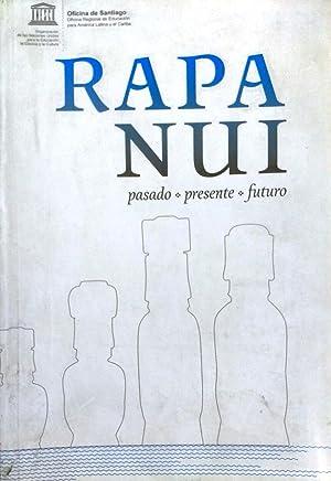 Rapa Nui. Pasado - Presente - Futuro: Marambio, Pablo ( Coordinación y edición general )