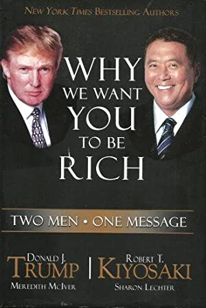 WHY WE WANT YOU TO BE RICH: Trump, Donald J.
