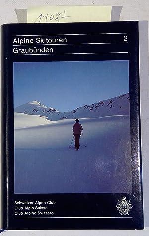 Alpine Skitouren Band II / Graubünden: Calonder, Georg und