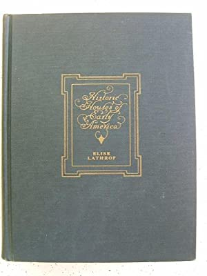 HISTORIC HOUSES OF EARLY AMERICA: Lathrop, Elise