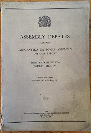 Assembly Debates (Hansard) Tanganyika National Assembly Official Reprt: 36th Session (Fourth Meet...