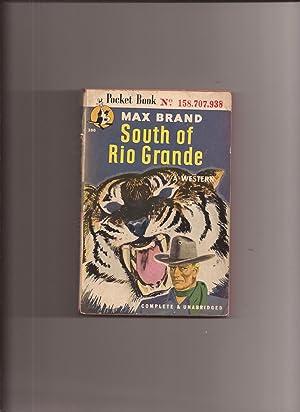 South of Rio Grande: Brand, Max