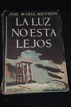 La luz no esta lejos: José María Souviron