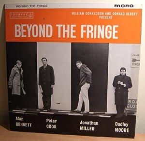 Beyond the Fringe.: BENNETT Alan,COOK Peter,MILLER