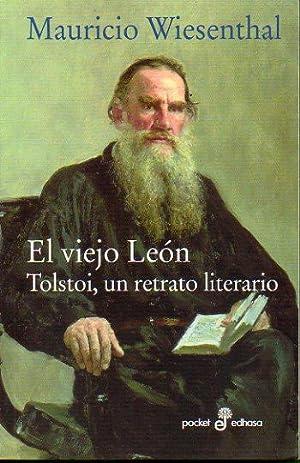 EL VIEJO LEÓN. Tolstoi, un retrato literario.: Wiesenthal, Mauricio.