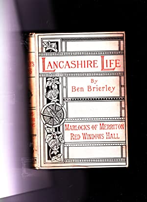 Marlocks of Merriton; Red Windows Hall. Tales and Sketches of Lancashire Life: Ben Brierley