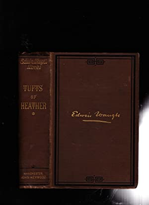 TUFTS OF HEATHER. Volume One. Edwin Waugh's Complete Works Volume IV: Edwin Waugh