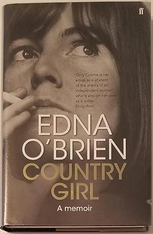 COUNTRY GIRL A Memoir.: O'Brien, Edna