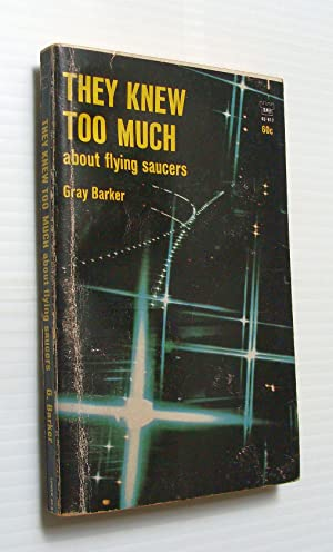 They Knew Too Much About Flying Saucers: Barker, Gray