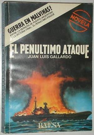 El penultimo ataque: Gallardo, Juan Luis