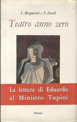 Teatro anno zero.: BERGONZINI, Luciano -