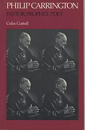Philip Carrington: Pastor, Prophet, Poet: Cuttell, Colin
