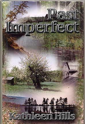 Past Imperfect.: Hills, Kathleen.