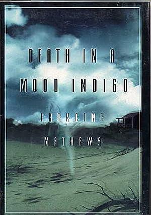 Death in a Mood Indigo.: Mathews, Francine.