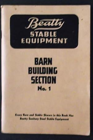 Beatty Stable Equipment - Barn building Section: Beatty Bros. Ltd.