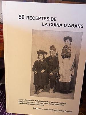 50 RECEPTES DE LA CUINA D'ABANS: EVA CODINA, JOAN DOMÈNECH i MARISA FEMENÍA
