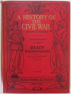 A History of the Civil War 1861-1865: Lossing, Benson J.