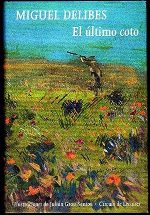 EL ULTIMO COTO (Ilustraciones en láinas color: MIGUEL DELIBES Introducc
