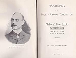 Proceedings of the Fourth Annual Convention of the National Live Stock Association: Salt Lake Cit...