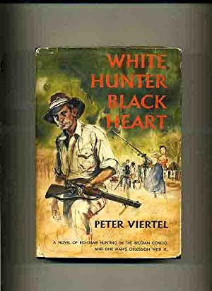 White Hunter Black Heart (First in DJ): Viertel, Peter.
