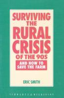 Surviving the Rural Crisis of the 90s: And How to Save the Farm