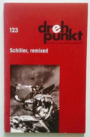 Drehpunkt : Die Schweizer Literaturzeitschrift 123/2005. Schiller,: Bussmann, Rudolf (Hrsg.)