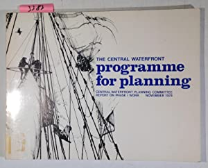 The Central Waterfront Programme For Planning - Report on Phase I Work