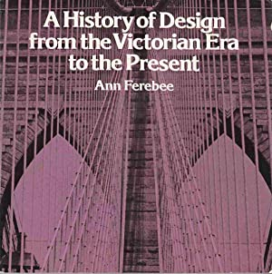 A History of Design from the Victorian: Ferebee, Ann