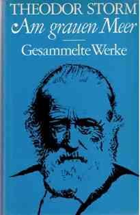 Am grauen Meer. Gesammelte Werke.: Storm, Theodor, Rolf Hochhuth (Hg.) und Adolph von Menzel (...
