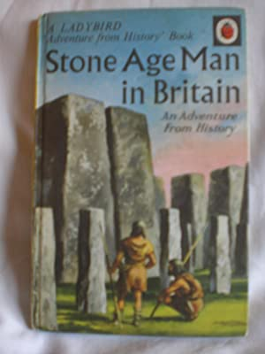 Stone Age Man in Britain: Ladybird Books